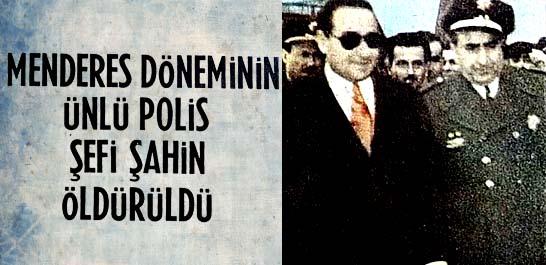 Ünlü polis şefi Şahin öldürüldü