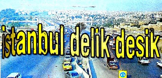 İstanbul delik deşik