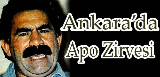 Ankara'da Apo zirvesi