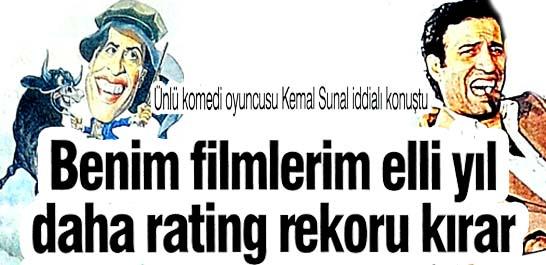 Benim filmlerim elli yıl daha rating rekoru kırar