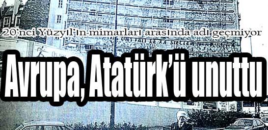 Avrupa, Atatürk'ü unuttu