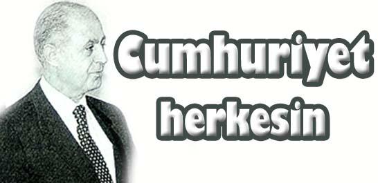 'Cumhuriyet herkesin'