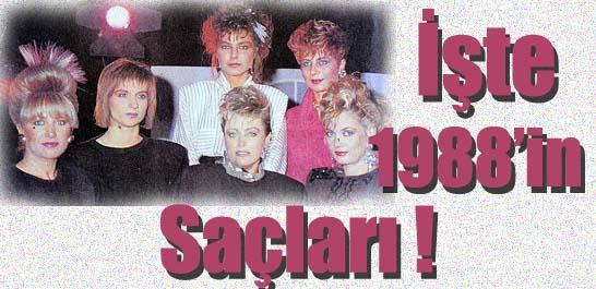 İşte 1988'in saçları!