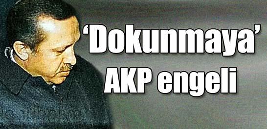 'Dokunmaya' AKP engeli