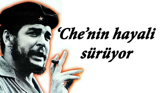 'Che'nin hayali sürüyor
