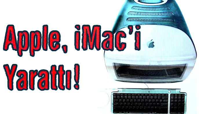Apple, iMac'i Yarattı!