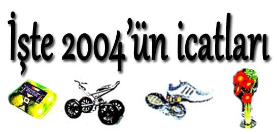 İşte 2004'ün icatları