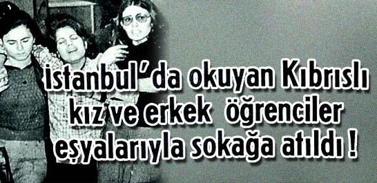 İstanbul'da okuyan Kıbrıslı kız ve erkek öğrenciler eşyalarıyla sokağa atıldı!