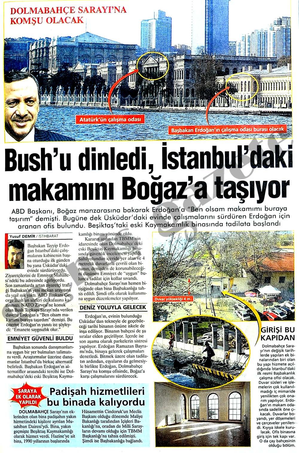 Bush'u dinledi, İstanbul'daki makamını Boğaz'a taşıyor