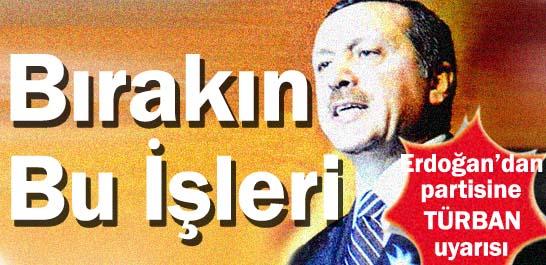 Erdoğan'dan partisine Türban uyarısı