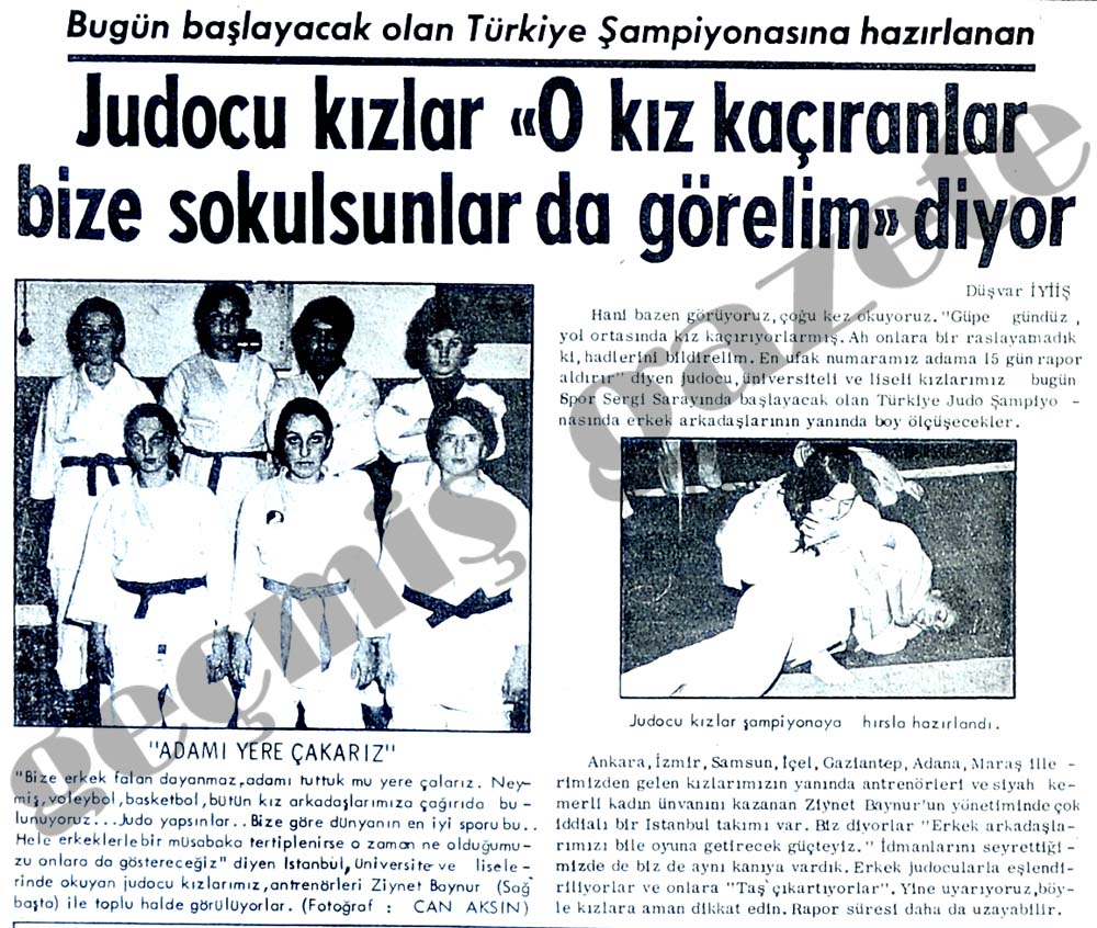 Judocu kızlar < O kız kaçıranlar bize sokulsunlar da görelim> diyor