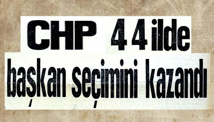 CHP 44 ilde başkan seçimi kazandı