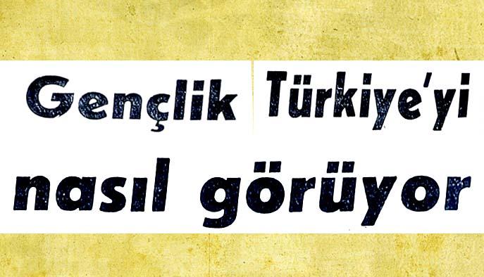 Gençlik Türkiye'yi nasıl görüyor