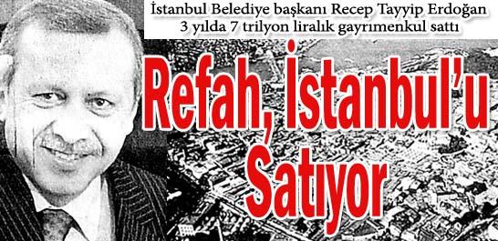 Refah, İstanbul'u satıyor