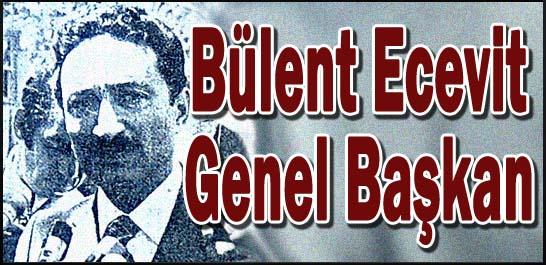 Bülent Ecevit Genel Başkan