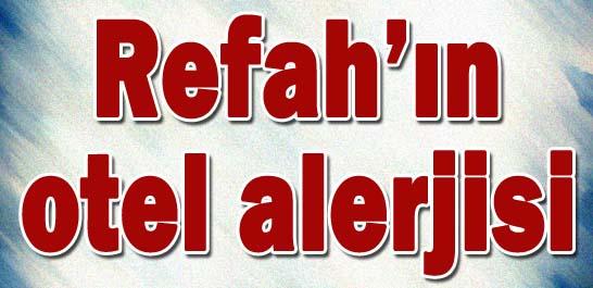 Refah'ın otel alerjisi