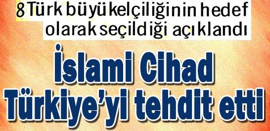 İslamı Cihad Türkiye'yi tehdit etti