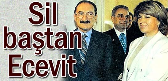 Sil baştan Ecevit