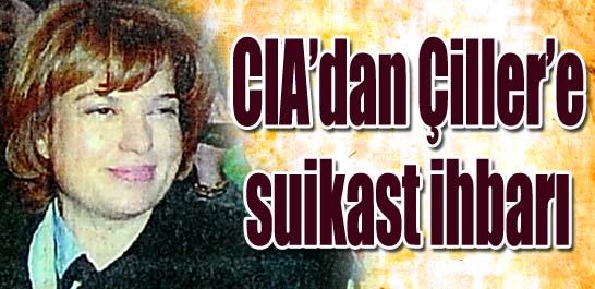 CIA'dan Çiller'e suikast ihbarı