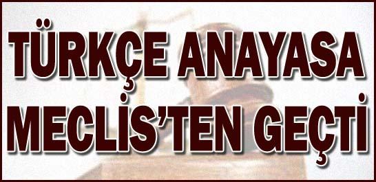 Türkçe Anayasa Meclis'ten geçti