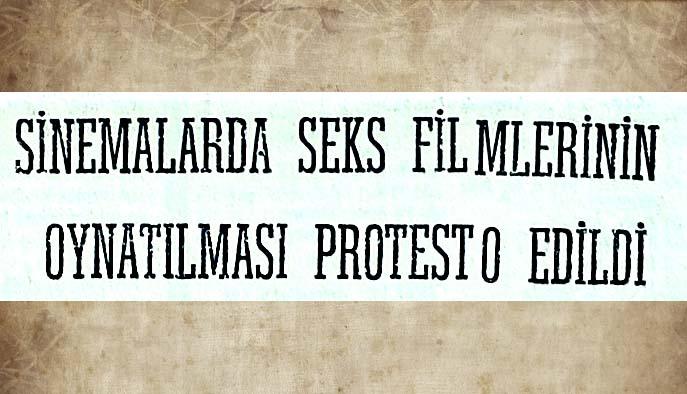 Sinemalarda seks filmlerinin oynatılması protesto edildi