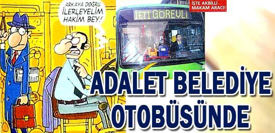 Adalet belediye otobüsünde