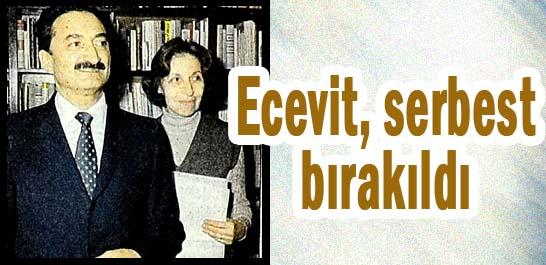 Ecevit, serbest bırakıldı