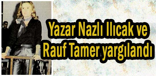 Yazar Nazlı Ilıcak ve Rauf Tamer yargılandı