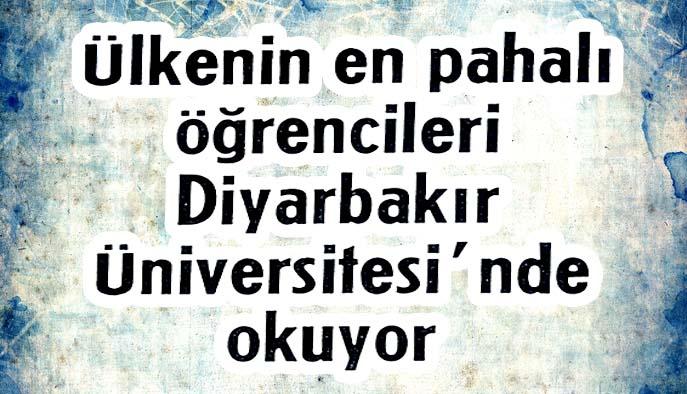 Ülkenin en pahalı öğrencileri Diyarbakır Üniversitesi'nde okuyor