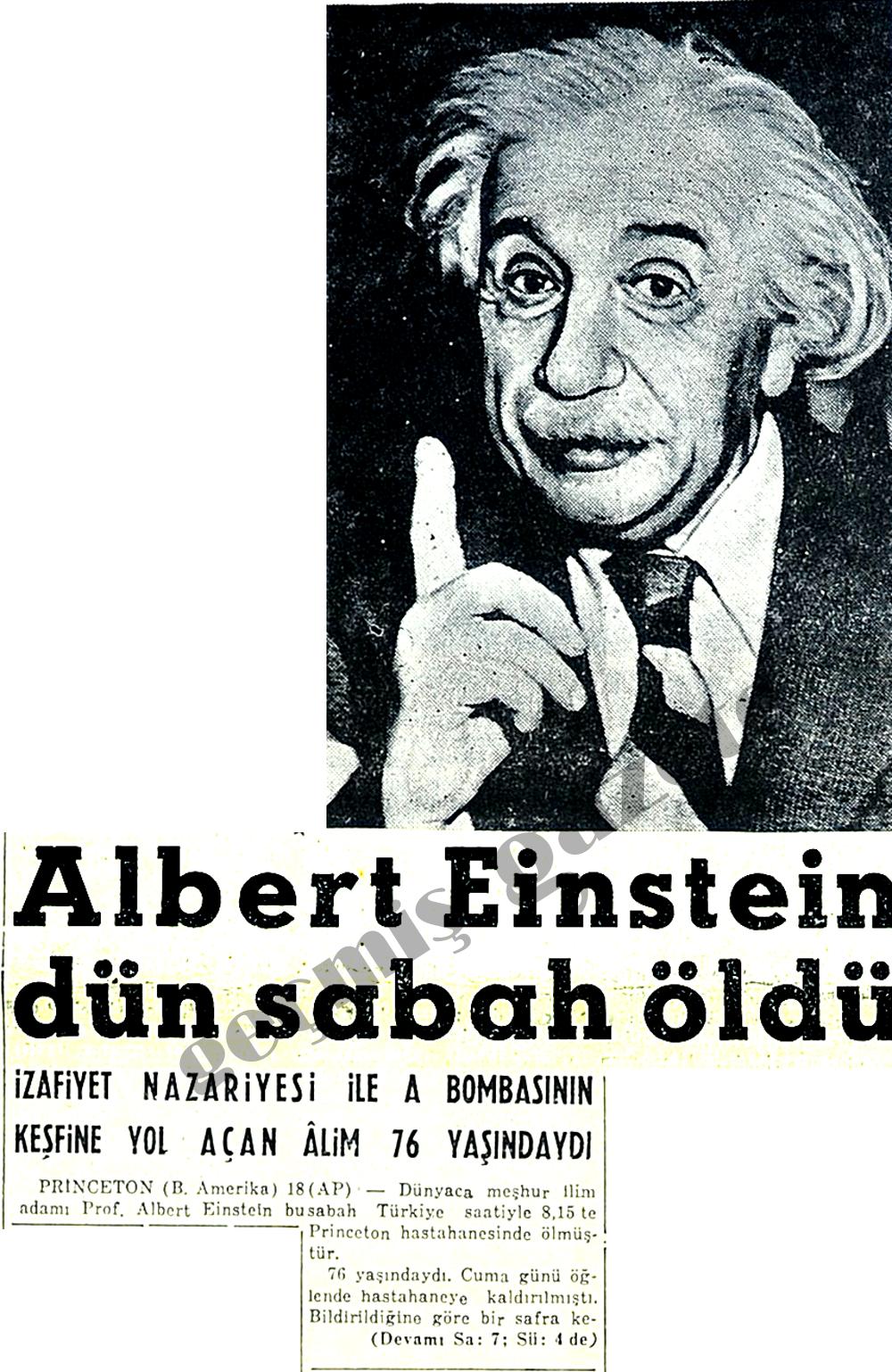 Albert Einstein dün sabah öldü