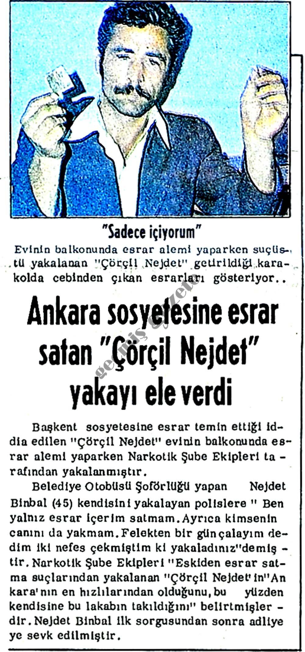 """Ankara sosyetesine esrar satan """"Çörçil Nejdet"""" yakayı ele verdi"""