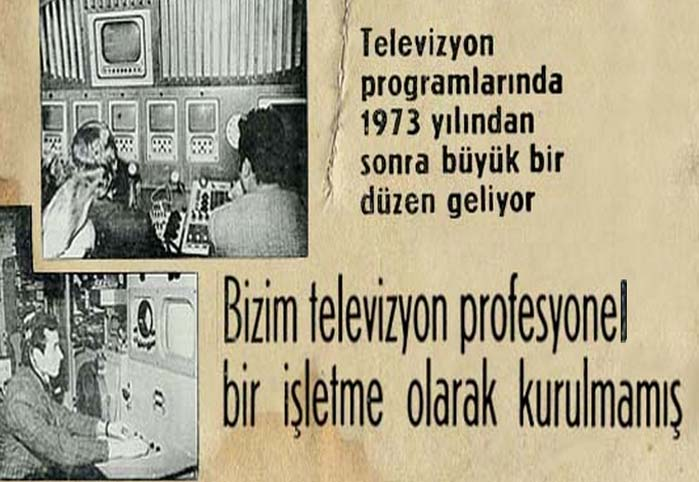 Bizim televizyon profesyonel bir işletme olarak kurulmamış