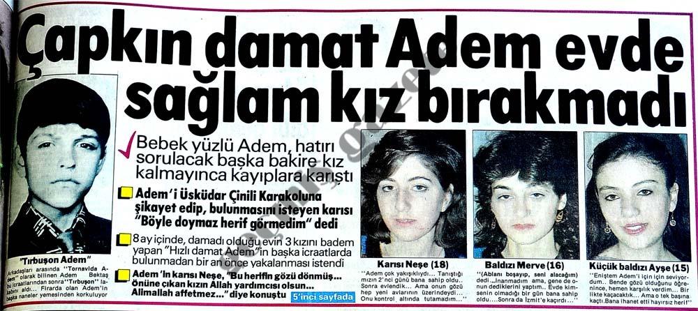Çapkın damat Adem evde sağlam kız bırakmadı