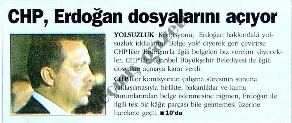 CHP, Erdoğan dosyalarını açıyor