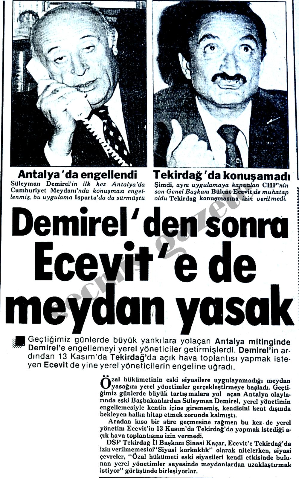 Demirel'den sonra Ecevit'e de meydan yasak