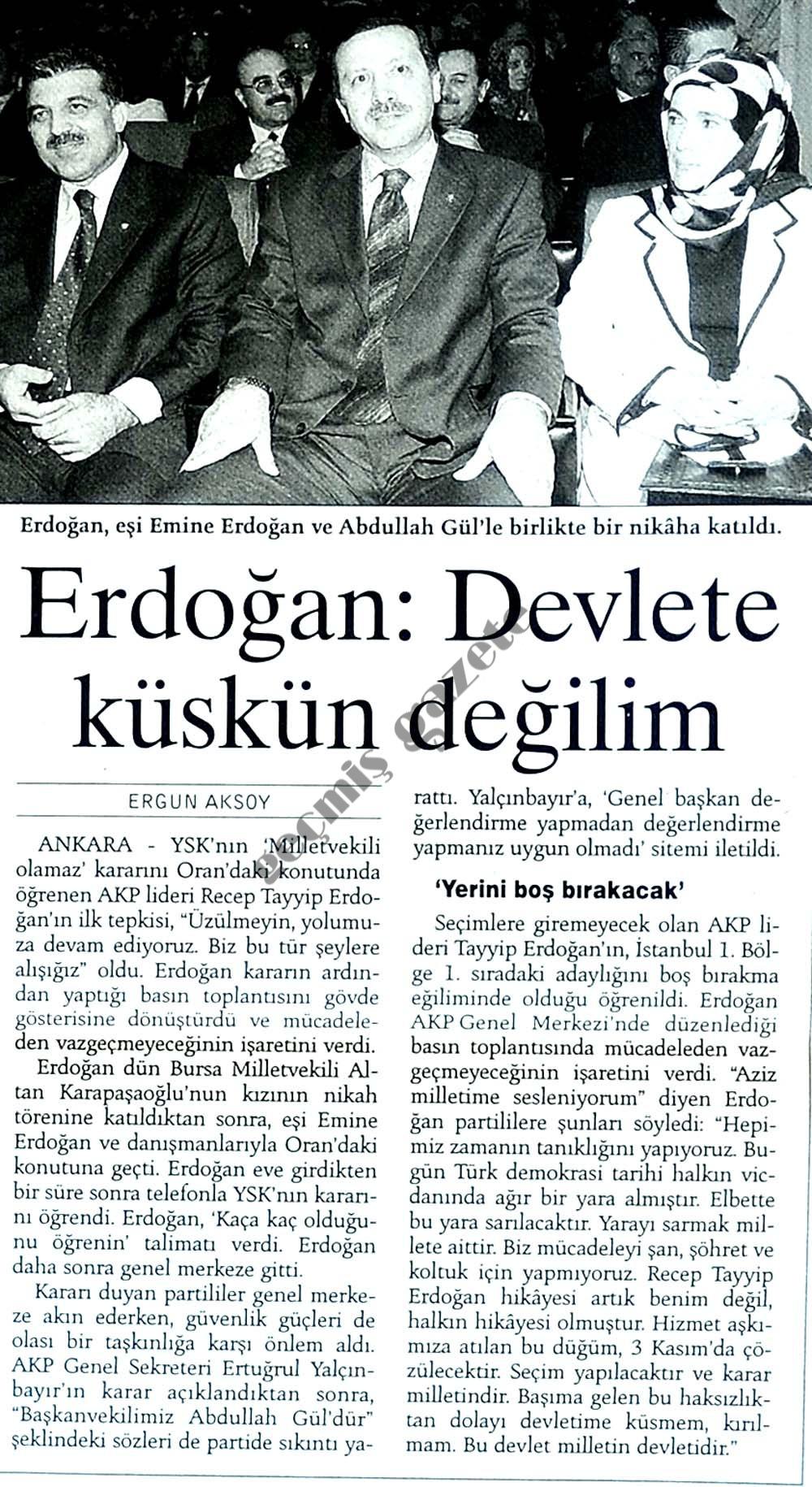 Erdoğan: Devlete küskün değilim