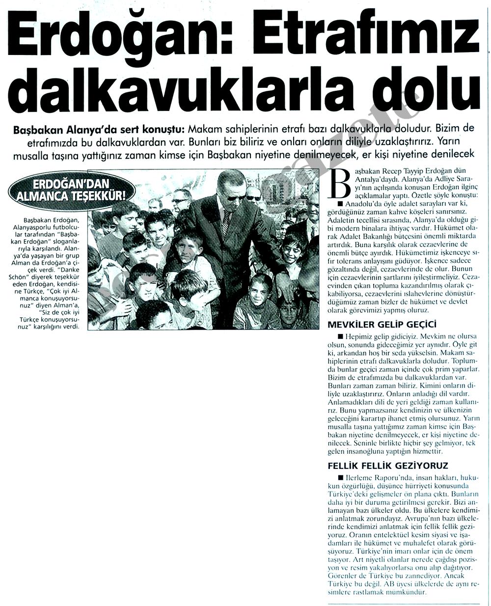 Erdoğan: Etrafımız dalkavuklarla dolu