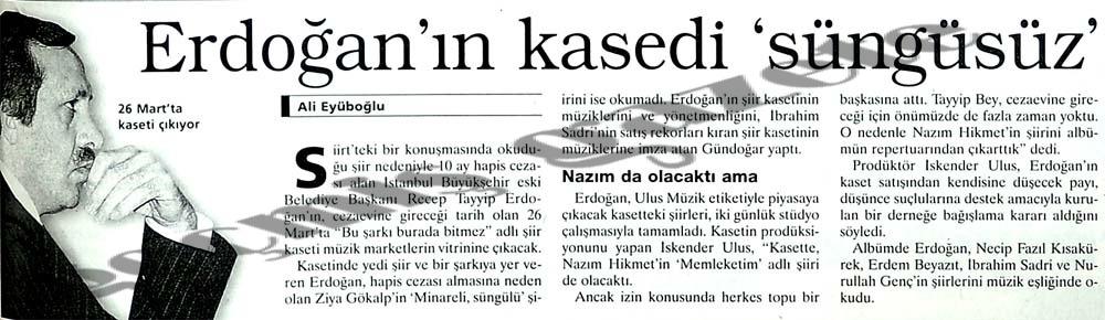 Erdoğan'ın kasedi 'süngüsüz'