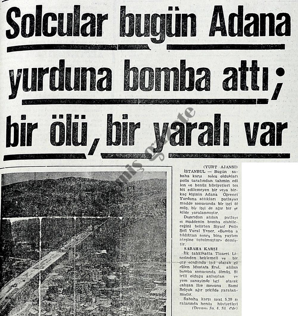 Solcular bugün Adana yurduna bomba attı