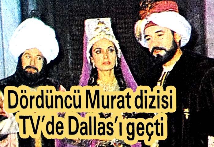 Dördüncü Murat dizisi TV'de Dallas'ı geçti