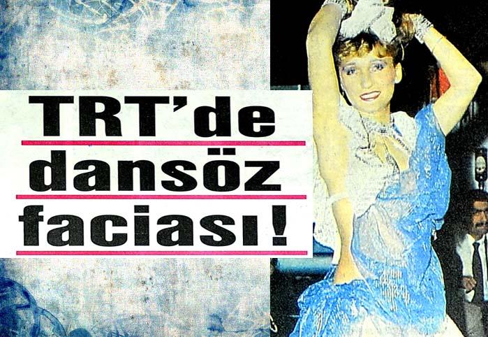 TRT'de dansöz faciası