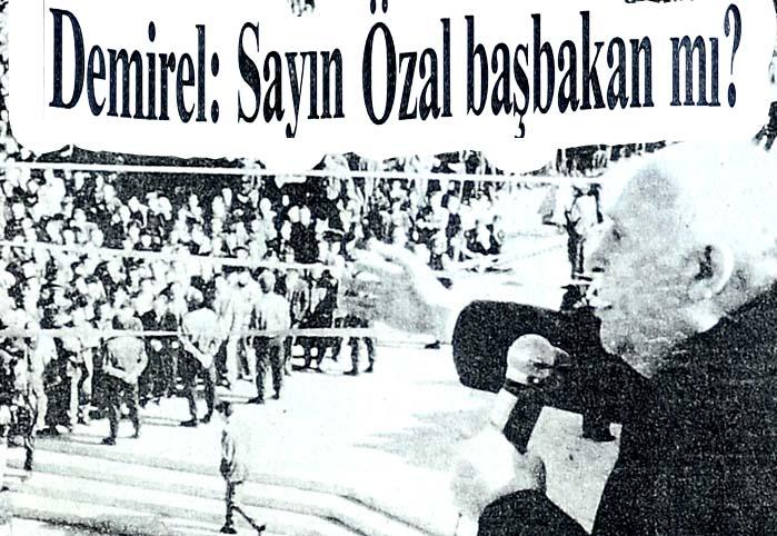 Demirel: Sayın Özal başbakan mı?