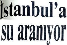 İstanbul'a su aranıyor