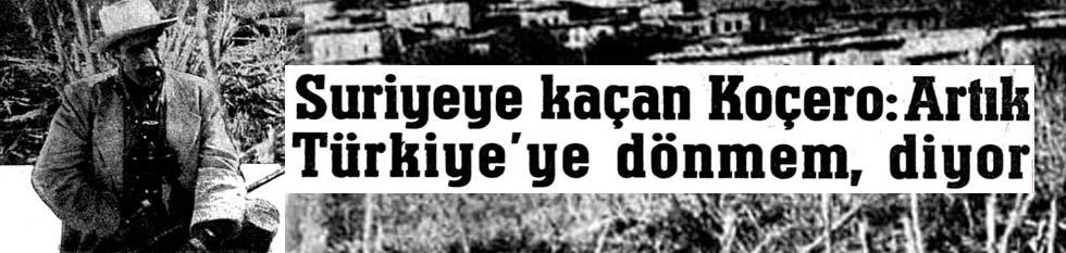 Suriyeye kaçan Koçero: Artık Türkiye'ye dönmem, diyor