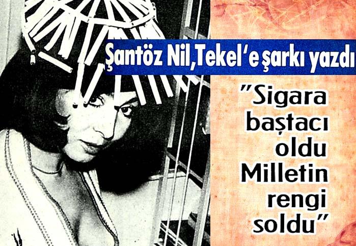 Şantöz Nil, Tekel'e şarkı yazdı