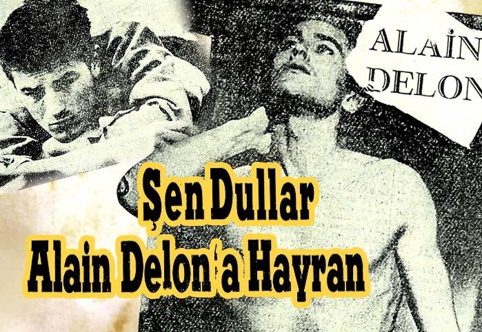 Şen Dullar Alain Delon'a Hayran