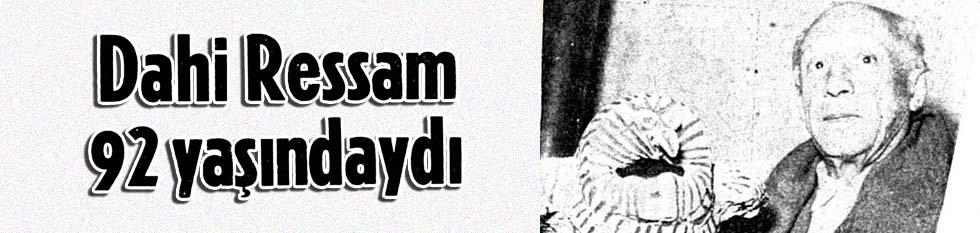 Dahi Ressam 92 yaşındaydı