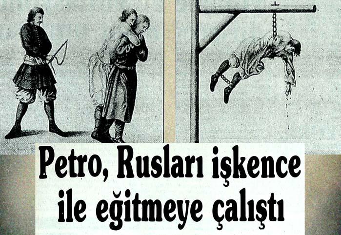 Petro, Rusları işkence ile eğitmeye çalıştı