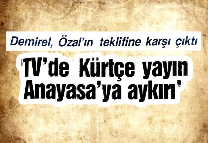 Başbakan Demirel, Özal teklifine karşı çıktı