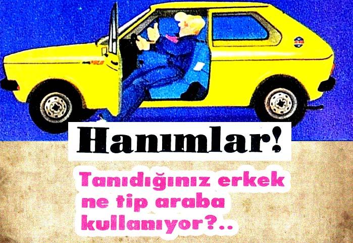 Hanımlar! Tanıdığınız erkek ne tip araba kullanıyor?